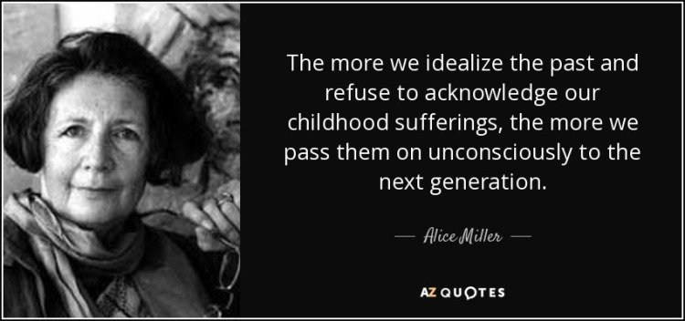 quote-the-more-we-idealize-the-past-and-refuse-to-acknowledge-our-childhood-sufferings-the-alice-miller-106-99-95